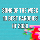 Song of the Week: Ten Best Parodies of 2020